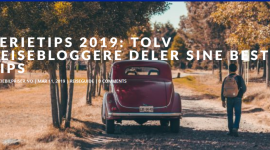 Bilferietips fra 12 norske reisebloggere